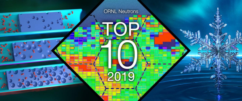 ORNL's Top10 neutron scattering achievements of 2019