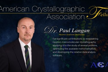 Neutron Sciences Directorate Associate Laboratory Director Paul Langan was named a Fellow of the American Crystallographic Association.